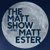 avec Matt - The Matt Show